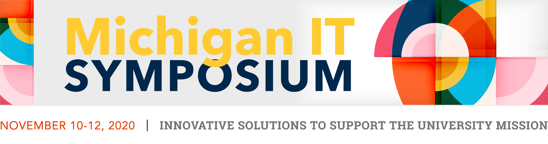 2020 Michigan IT Symposium - November 10-12, 2020 - Innovative Solutions to Support the University Mission